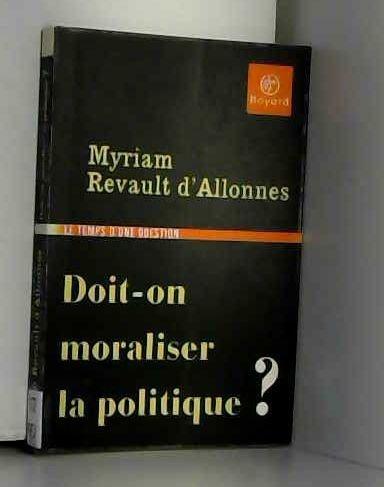 Doit-on moraliser la politique ?
