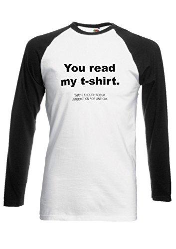 You Read My Shirt Social Interaction Novelty Black/White Men Women Damen Herren Langarm Unisex Baseball T Shirt Verschiedene Farben *Schwarz