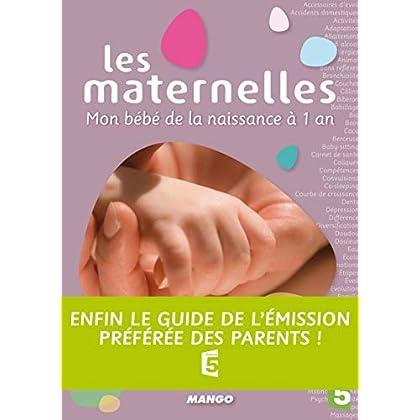Les Maternelles - Mon Bébé de la Naissance à 1 an