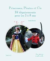 Princesses, pirates et Cie : Déguisements à coudre