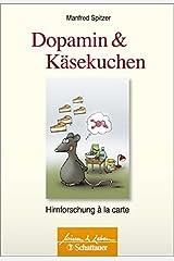 Dopamin und Käsekuchen: Hirnforschung à la carte (Wissen & Leben) Taschenbuch