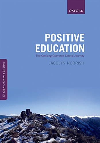 Positive Education: The Geelong Grammar School Journey (Oxford Positive Psychology Series) (English Edition)