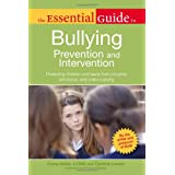 The Essential Guide to Bullying: Prevention And Intervention