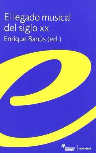 El legado musical del siglo XX (Colección Europa) por Enrique Banús
