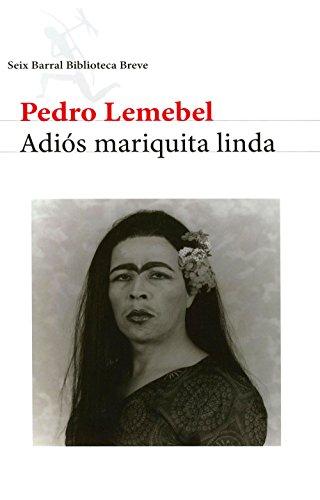 Adiós mariquita linda por Pedro Lemebel