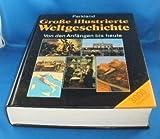 Große illustrierte Weltgeschichte. Von den Anfängen bis heute - Peter M. [Bearb.]. Bode