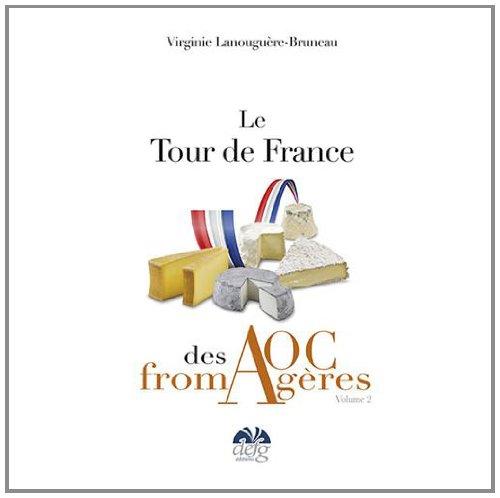 Le tour de France des AOC Fromagères : Tome 2 par Virginie Lanouguère-Bruneau