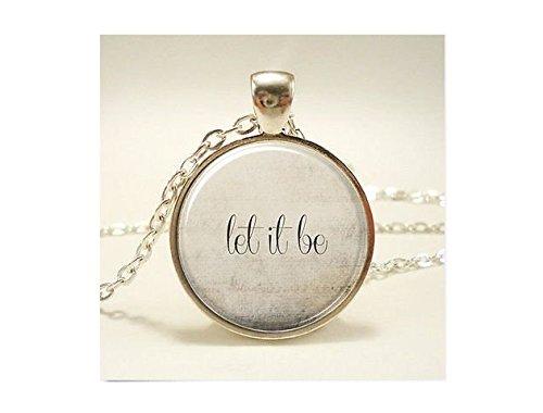 Let it Be Halskette, inspirierendes Zitat Anhänger