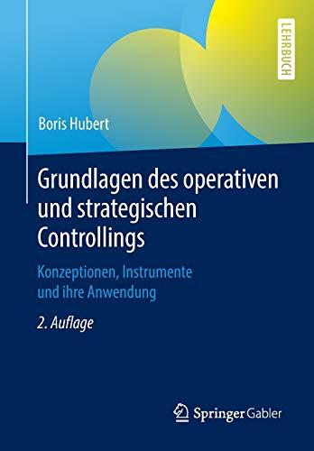 Grundlagen des operativen und strategischen Controllings: Konzeptionen, Instrumente und ihre Anwendung