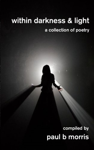 Within Darkness & Light - A Collection of Poetry