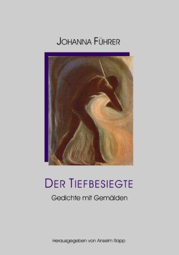 Der Tiefbesiegte: Gedichte mit Gemälden