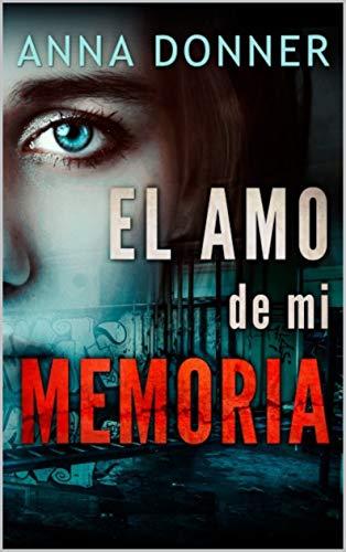El Amo de mi Memoria
