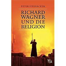 Richard Wagner und die Religion