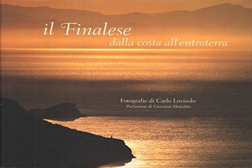 Il finalese dalla costa all'entroterra por Carlo Lovisolo