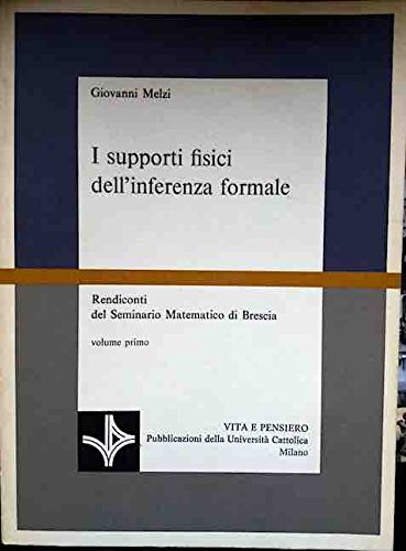 I supporti fisici dell'inferenza formale. Rendiconti del seminario matematico di Brescia: 1