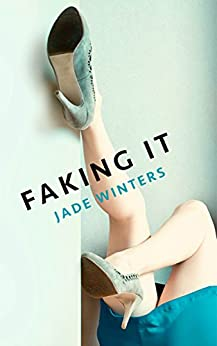 Faking It by [Winters, Jade]