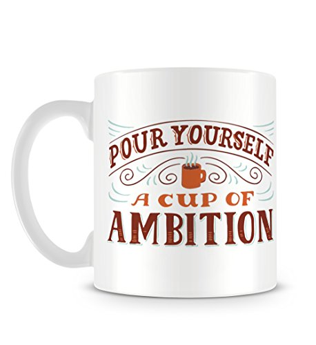 Pour Yourself a Cup of Ambition Country Western Quote with Hot Drink Tasse -