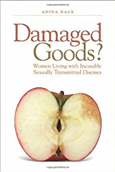 Damaged Goods?: Women Living with Incurable Sexually Transmitted Diseases