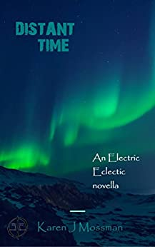 Distant Time: An Electric Eclectic Book (English Edition) de [Mossman, Karen J]