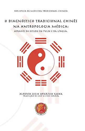 O diagnÓstico tradicional chinÊs na antropologia mÉdica: através do estudo do pulso e da língua