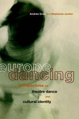 [(Europe Dancing : Post-war European Dance Culture)] [By (author) Andree Grau ] published on (September, 2000)