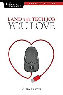 Land the Tech Job You Love: Why Skills and Luck Aren't Enough (Pragmatic Life) (1934356263) | Amazon price tracker / tracking, Amazon price history charts, Amazon price watches, Amazon price drop alerts