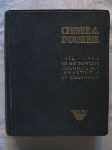 Chimie & industrie, 10 ans d'efforts scientifiques industrielles et coloniaux, 1914-1924