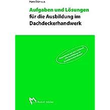 Aufgaben und Lösungen für die Ausbildung im Dachdeckerhandwerk