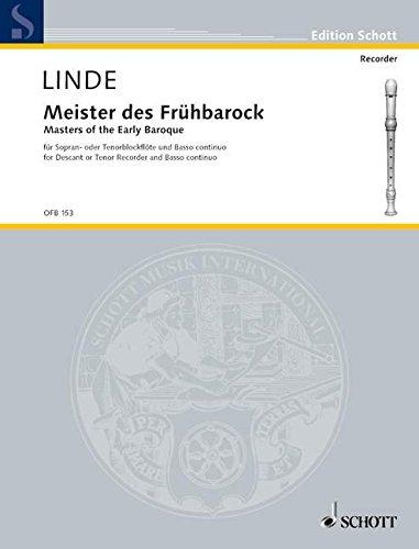 Meister des Frühbarock: Sopran- oder Tenor-Blockflöte (oder andere Melodie-Instrumente) und Basso continuo. (Edition Schott)