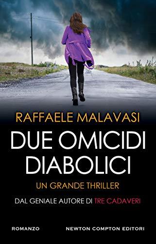 Due omicidi diabolici di [Malavasi, Raffaele]