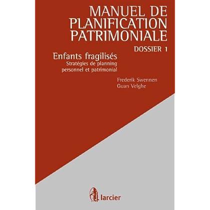 Enfants fragilisés: Stratégies de planning personnel et patrimonial (Manuel de planification patrimoniale t. 1)