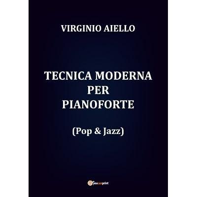 Tecnica Moderna Per Pianoforte (Pop & Jazz)