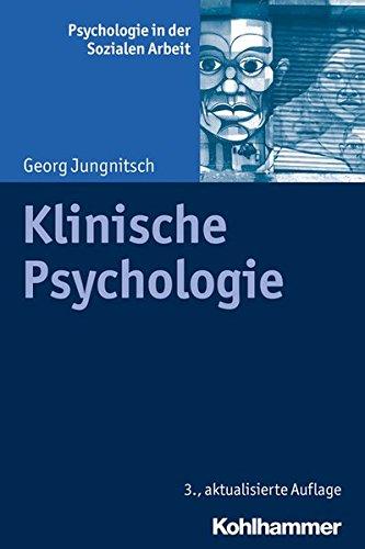 Klinische Psychologie (Psychologie in der Sozialen Arbeit, Band 2)