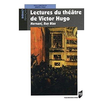 Lectures du théâtre de Victor Hugo : Hernani, Ruy Blas