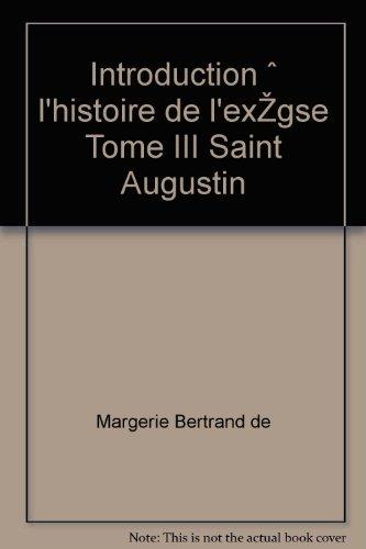 Margerie bertrand de - Introduction à l histoire de l exégèse tome iii saint augustin