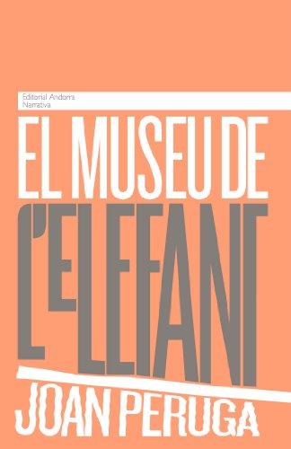 El museu de l'elefant (Catalan Edition) por Joan Peruga
