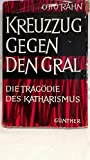 Kreuzzug gegen den Gral. Die Tragödie des Katharismus - Otto Rahn
