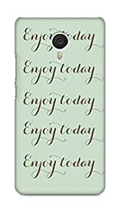 Amez designer printed 3d premium high quality back case cover for Meizu M3 Note (Enjoy today love art quote simple)