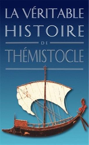 La Veritable Histoire de Themistocle