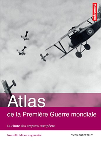 Atlas de la Première Guerre mondiale. La chute des empires européens (Atlas/Mémoires) par Yves Buffetaut