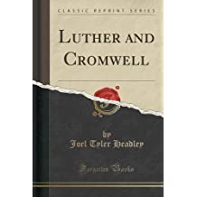 Luther and Cromwell (Classic Reprint)