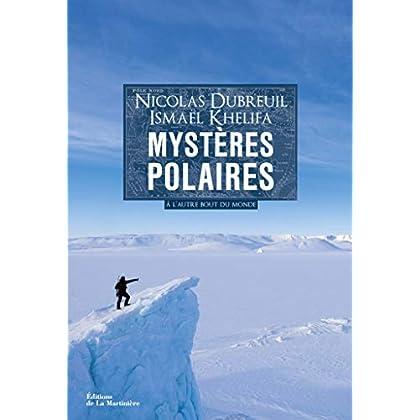 Mystères polaires . À l'autre bout du monde (Non Fiction)