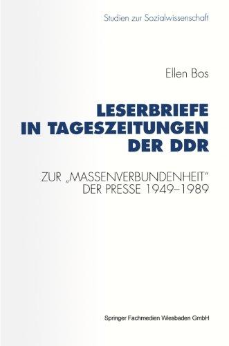"""Leserbriefe in Tageszeitungen der DDR: Zur \""""Massenverbundenheit\"""" der Presse 1949-1989 (Studien zur Sozialwissenschaft) (German Edition)"""