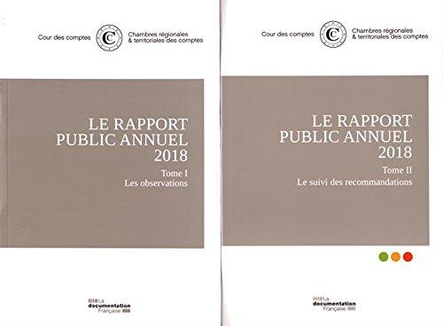 Le rapport public annuel : 4 volumes : Tome 1, Les observations ; Tome 2, Le suivi des recommandations ; Tome 3, L'organisation et les missions + ... Cour de discipline budgétaire et financière