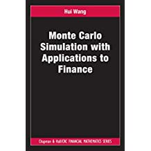 Monte Carlo Simulation with Applications to Finance (Chapman and Hall/CRC Financial Mathematics Series) (English Edition)