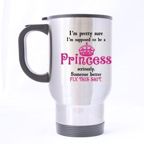 mensuk-custom-fashion-im-pretty-sure-im-supposed-to-be-a-princess-14oz-stainless-steel-travel-mug-co