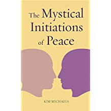 The Mystical Initiations of Peace (The Path to Self-Mastery Book 8) (English Edition)