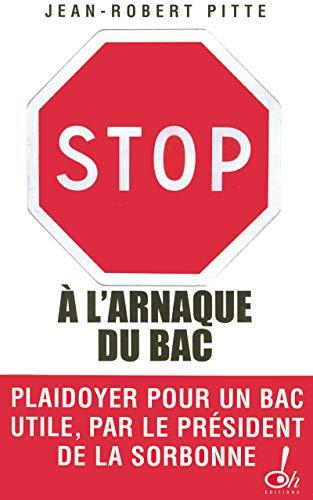 Stop à l'arnaque du bac ! plaidoyer pour un bac utile