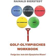 Golf - Olympisches Workbook: Festige bzw. teste dein olympisches Wissen! (Beiträge zur Verbreitung der Olympischen Idee im Juniorgolf)