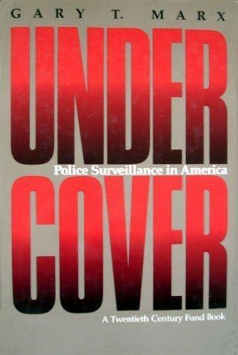 Undercover: Police Surveillance in America by Marx (1992-07-01) par Marx